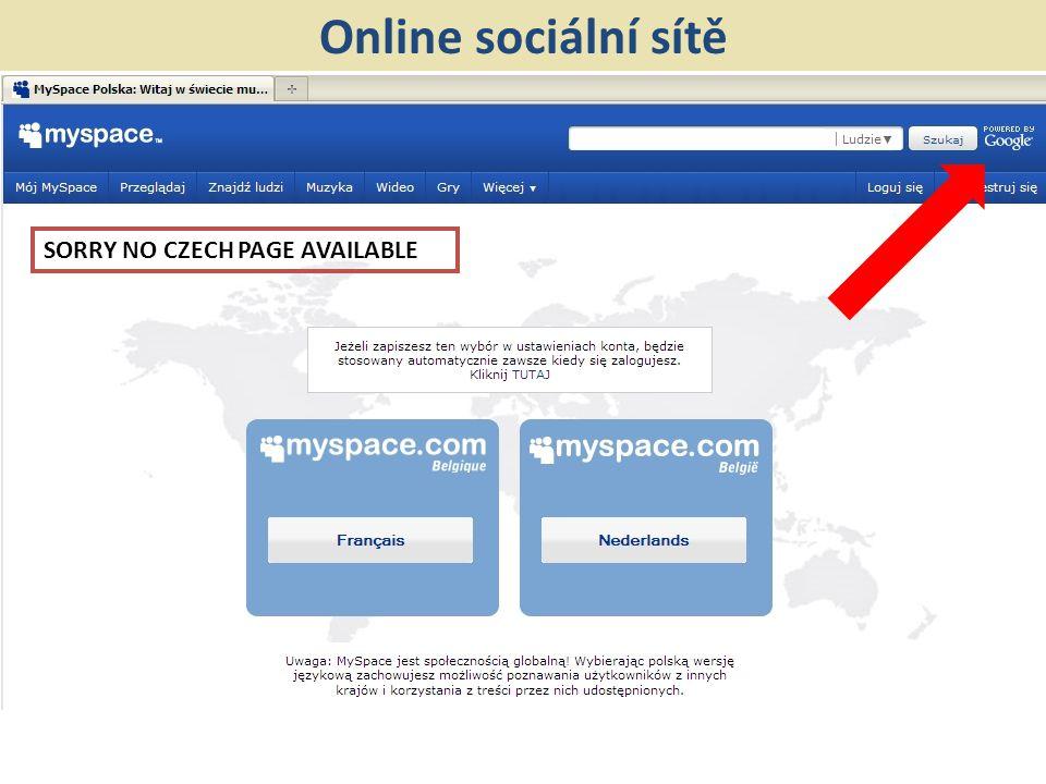 SORRY NO CZECH PAGE AVAILABLE Online sociální sítě