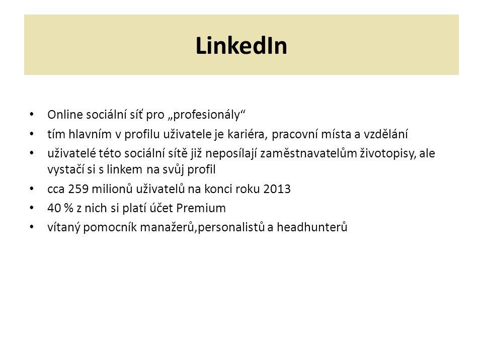 """LinkedIn Online sociální síť pro """"profesionály tím hlavním v profilu uživatele je kariéra, pracovní místa a vzdělání uživatelé této sociální sítě již neposílají zaměstnavatelům životopisy, ale vystačí si s linkem na svůj profil cca 259 milionů uživatelů na konci roku 2013 40 % z nich si platí účet Premium vítaný pomocník manažerů,personalistů a headhunterů"""