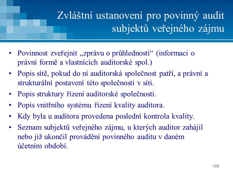 """100 Zvláštní ustanovení pro povinný audit subjektů veřejného zájmu Povinnost zveřejnit """"zprávu o průhlednosti"""" (informaci o právní formě a vlastnících"""