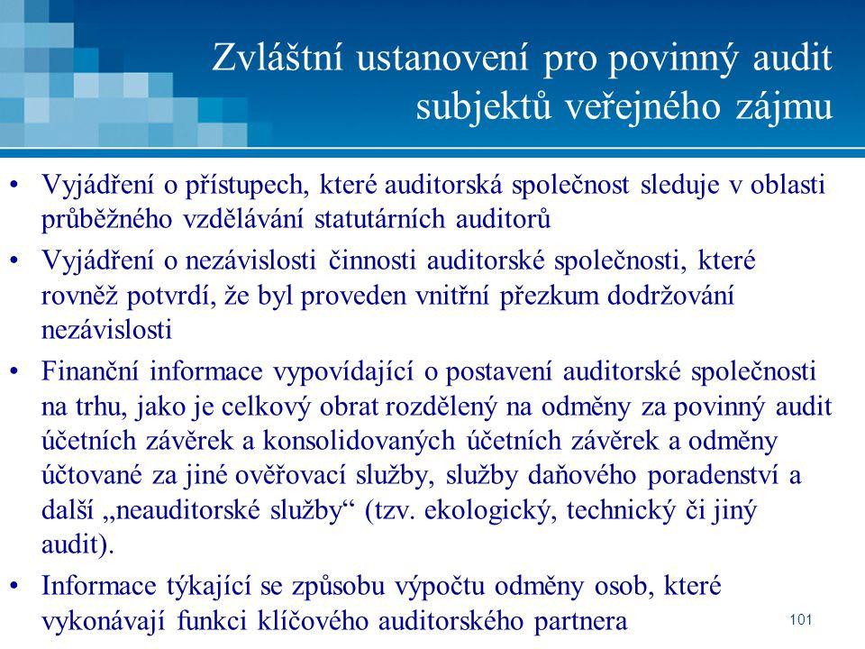 101 Zvláštní ustanovení pro povinný audit subjektů veřejného zájmu Vyjádření o přístupech, které auditorská společnost sleduje v oblasti průběžného vz