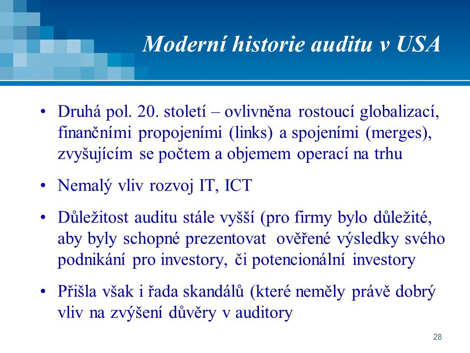 28 Moderní historie auditu v USA Druhá pol.20.