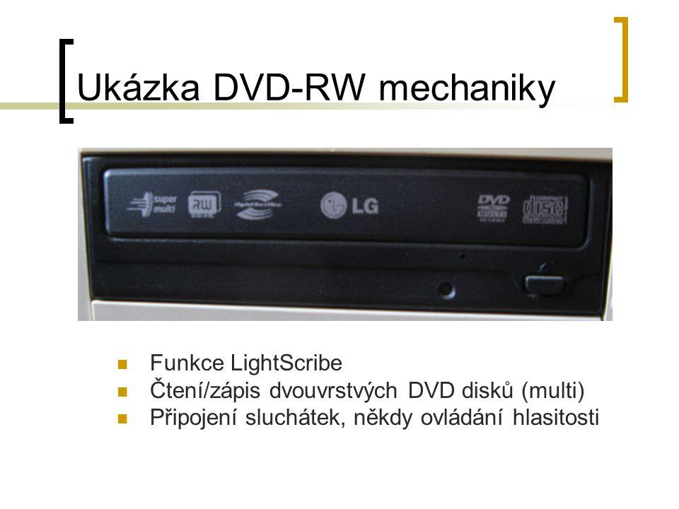 Ukázka DVD-RW mechaniky Funkce LightScribe Čtení/zápis dvouvrstvých DVD disků (multi) Připojení sluchátek, někdy ovládání hlasitosti