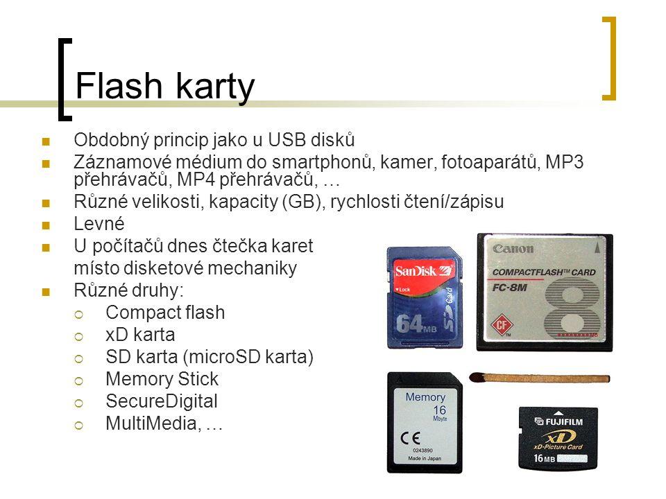 Flash karty Obdobný princip jako u USB disků Záznamové médium do smartphonů, kamer, fotoaparátů, MP3 přehrávačů, MP4 přehrávačů, … Různé velikosti, ka