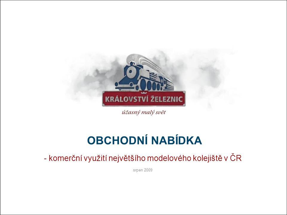 OBCHODNÍ NABÍDKA - komerční využití největšího modelového kolejiště v ČR srpen 2009