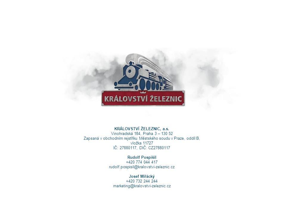 KRÁLOVSTVÍ ŽELEZNIC, a.s. Vinohradská 184, Praha 3 – 130 52 Zapsaná v obchodním rejstříku Městského soudu v Praze, oddíl B, vložka 11727 IČ: 27880117,