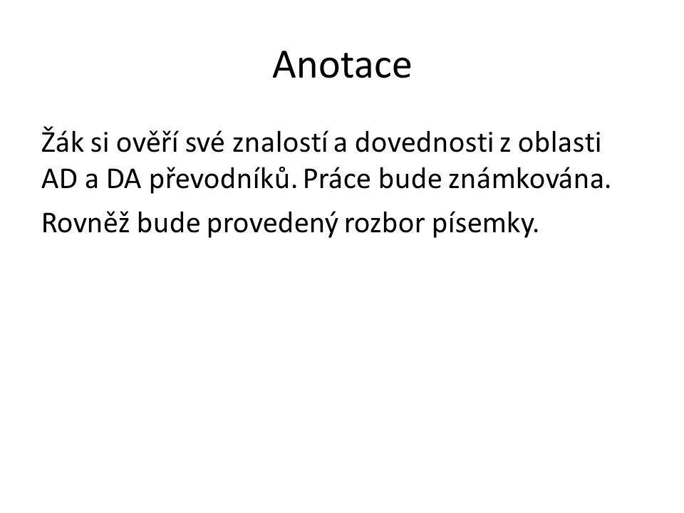 Anotace Žák si ověří své znalostí a dovednosti z oblasti AD a DA převodníků.