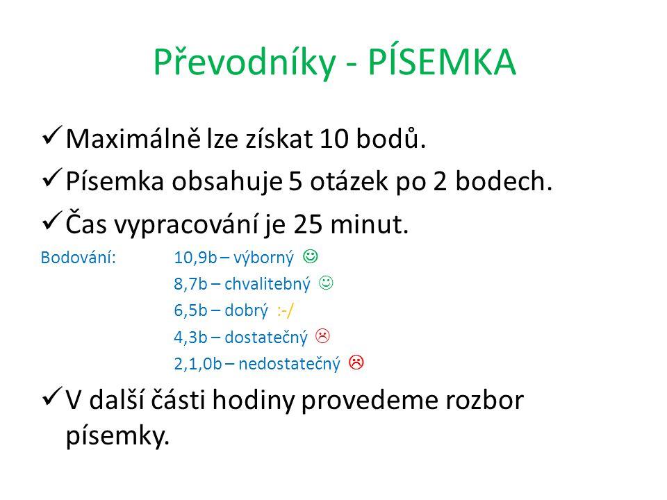 Převodníky - PÍSEMKA Maximálně lze získat 10 bodů.