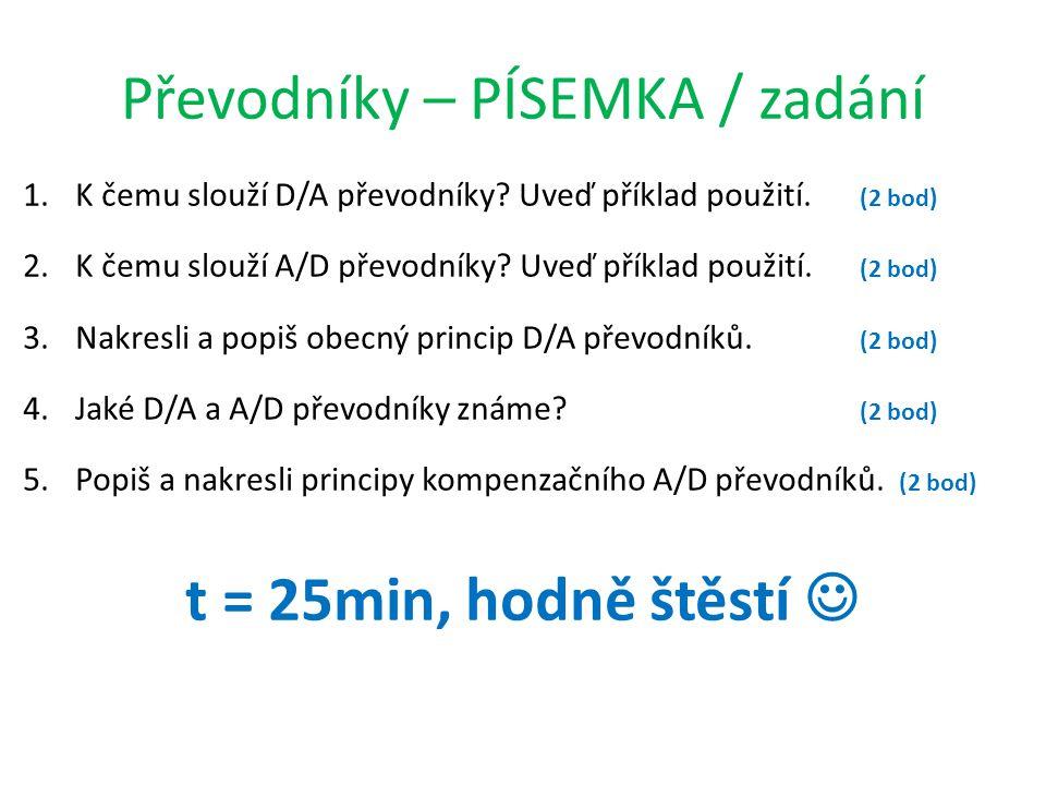 Převodníky – PÍSEMKA / zadání 1.K čemu slouží D/A převodníky.