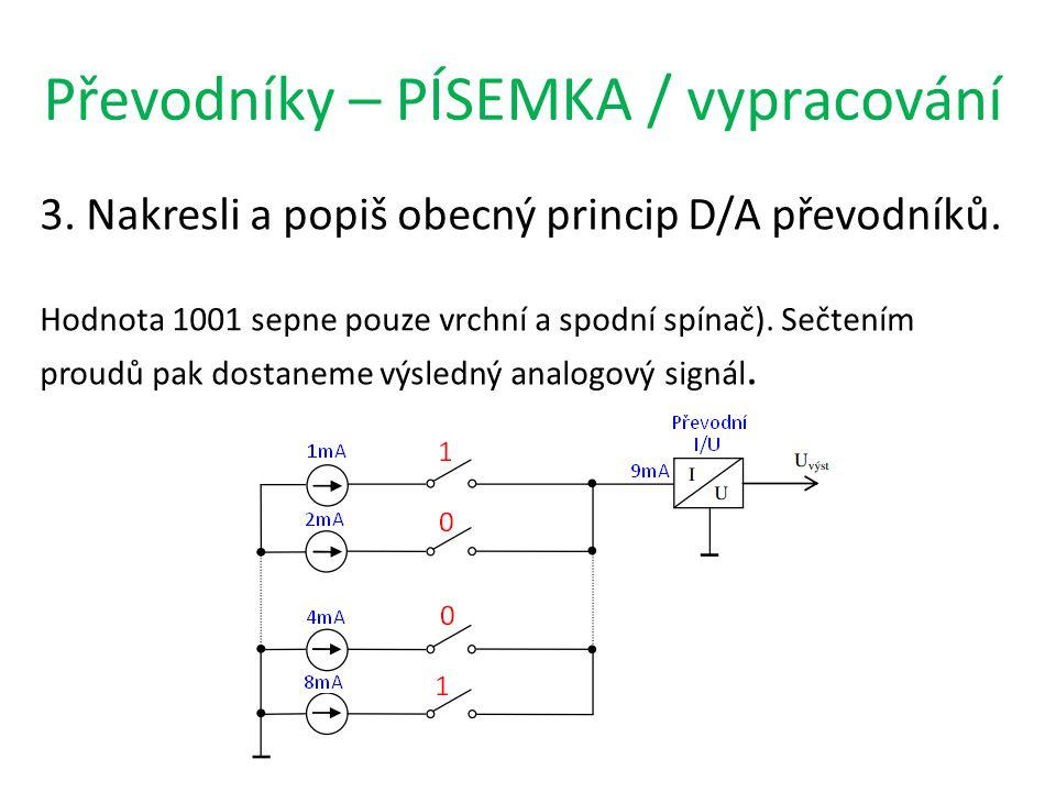 Převodníky – PÍSEMKA / vypracování 3. Nakresli a popiš obecný princip D/A převodníků.