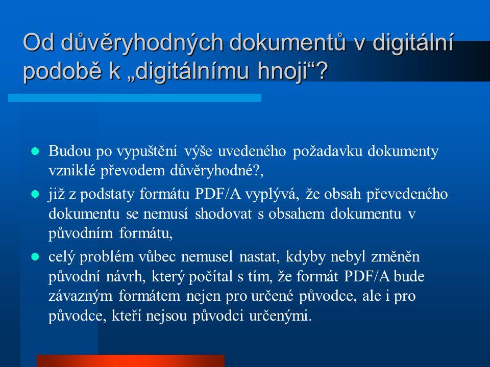 """Od důvěryhodných dokumentů v digitální podobě k """"digitálnímu hnoji""""? Budou po vypuštění výše uvedeného požadavku dokumenty vzniklé převodem důvěryhodn"""