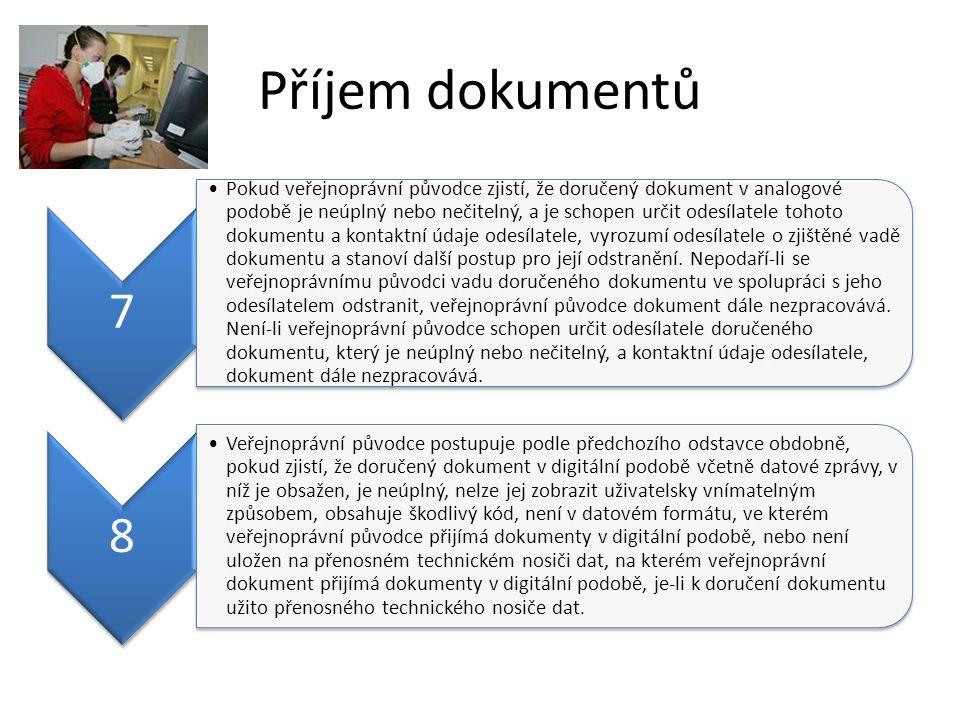 Příjem dokumentů 7 Pokud veřejnoprávní původce zjistí, že doručený dokument v analogové podobě je neúplný nebo nečitelný, a je schopen určit odesílate