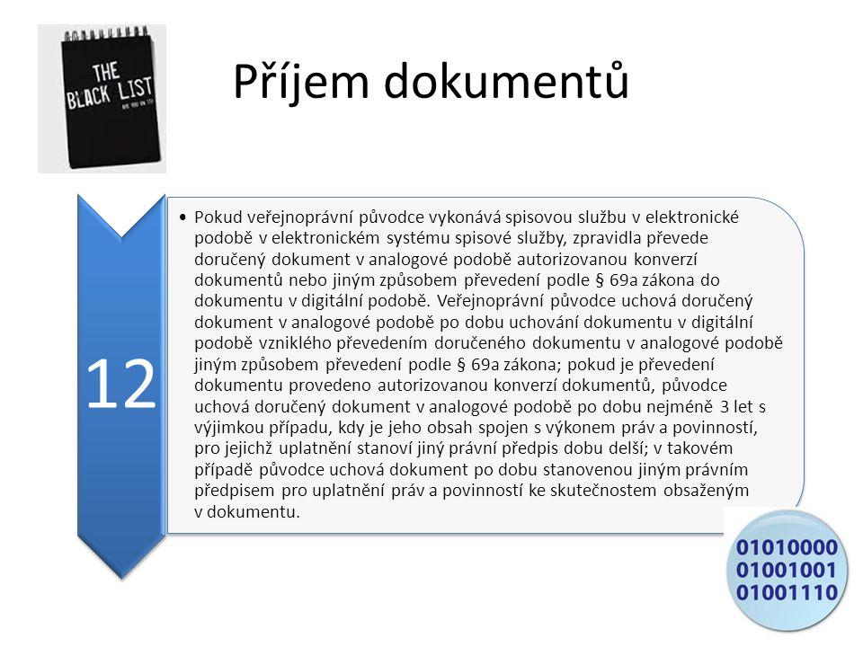 Příjem dokumentů 12 Pokud veřejnoprávní původce vykonává spisovou službu v elektronické podobě v elektronickém systému spisové služby, zpravidla převede doručený dokument v analogové podobě autorizovanou konverzí dokumentů nebo jiným způsobem převedení podle § 69a zákona do dokumentu v digitální podobě.