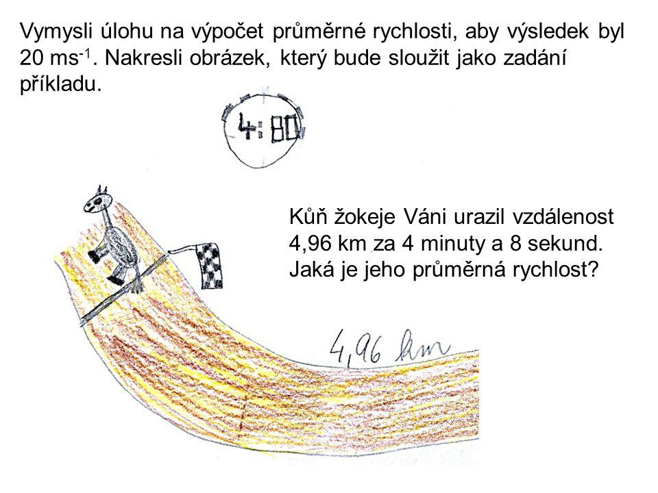 Kůň žokeje Váni urazil vzdálenost 4,96 km za 4 minuty a 8 sekund.