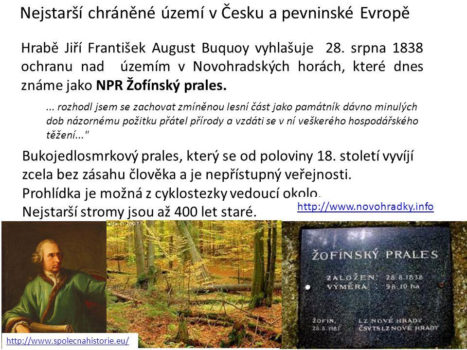 Hrabě Jiří František August Buquoy vyhlašuje 28. srpna 1838 ochranu nad územím v Novohradských horách, které dnes známe jako NPR Žofínský prales. Nejs