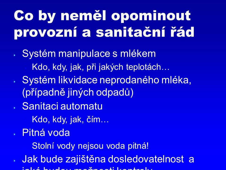  Systém manipulace s mlékem  Kdo, kdy, jak, při jakých teplotách…  Systém likvidace neprodaného mléka, (případně jiných odpadů)  Sanitaci automatu