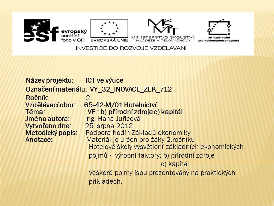 Název projektu: ICT ve výuce Označení materiálu: VY_32_INOVACE_ZEK_712 Ročník: 2.