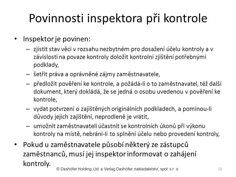 Povinnosti inspektora při kontrole Inspektor je povinen: – zjistit stav věci v rozsahu nezbytném pro dosažení účelu kontroly a v závislosti na povaze