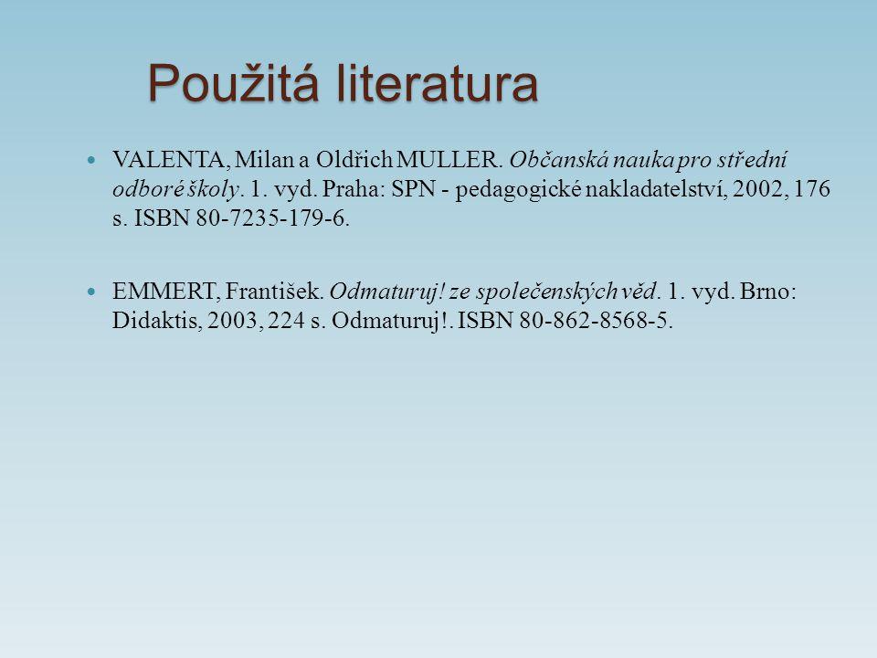 Použitá literatura VALENTA, Milan a Oldřich MULLER.