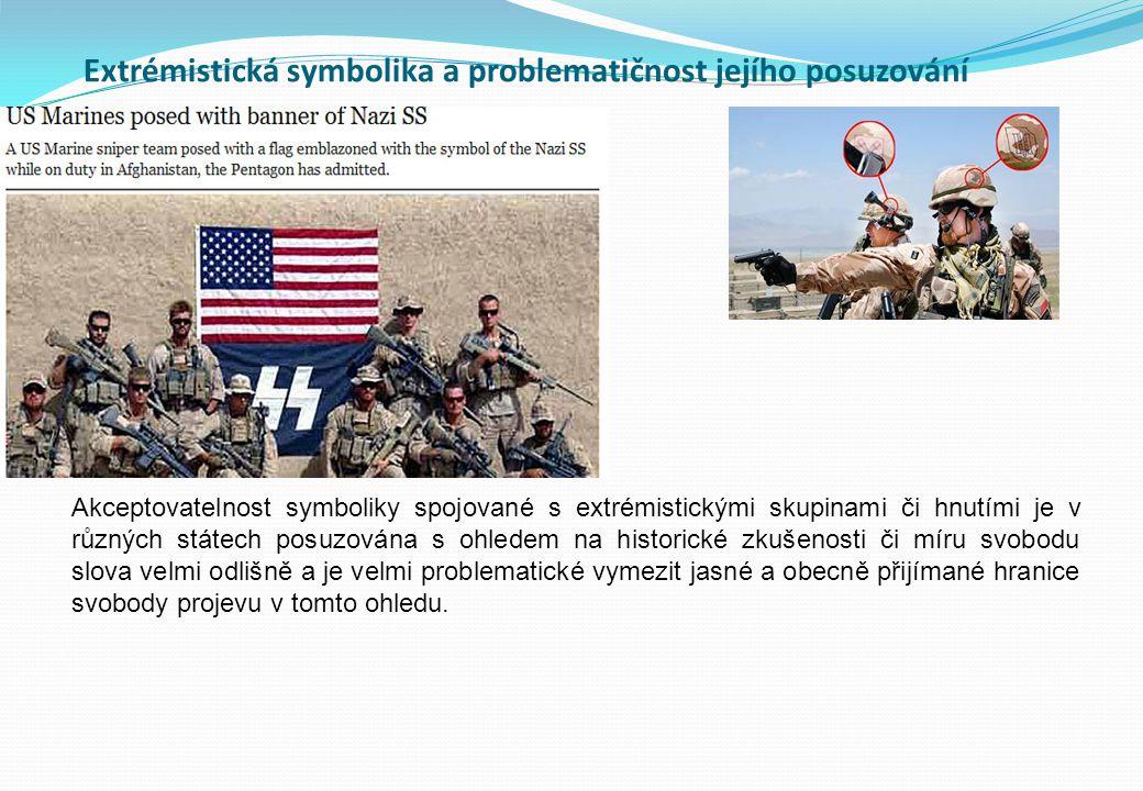 Extrémistická symbolika a problematičnost jejího posuzování Akceptovatelnost symboliky spojované s extrémistickými skupinami či hnutími je v různých s