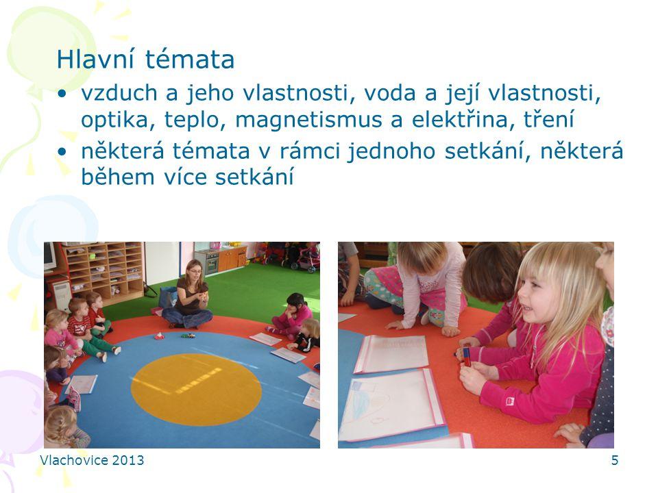 Vlachovice 20136 Aktivity po setkání ve školce: kreslení obrázků s pokusy, které se dětem nejvíce líbily po školce: vyprávění rodičům, sourozencům,… o tom, co jsme dělali a vlastní pokusničení doma