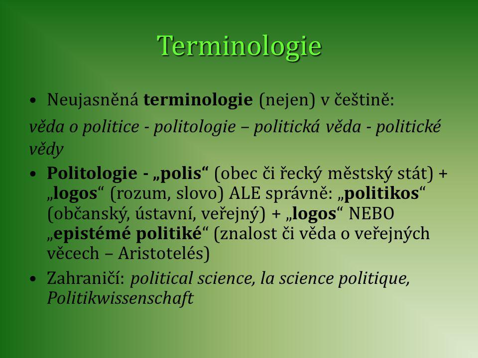 """Neujasněná terminologie (nejen) v češtině: věda o politice - politologie – politická věda - politické vědy Politologie - """"polis"""" (obec či řecký městsk"""
