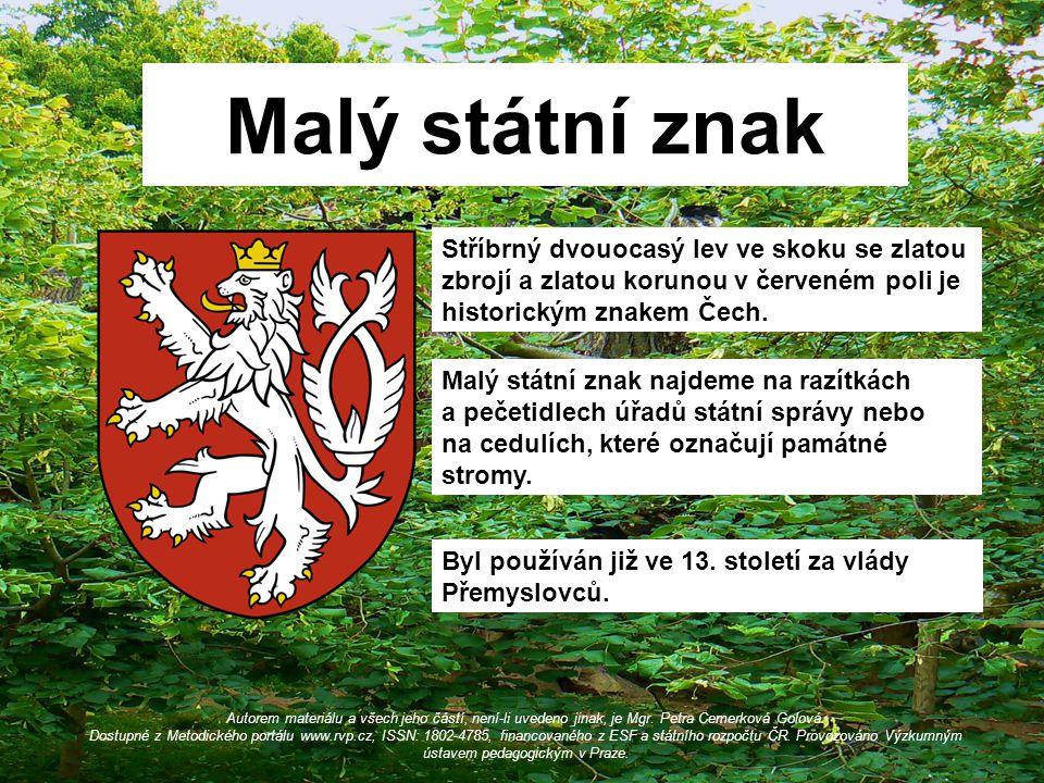 Malý státní znak Autorem materiálu a všech jeho částí, není-li uvedeno jinak, je Mgr. Petra Cemerková Golová. Dostupné z Metodického portálu www.rvp.c