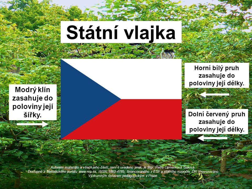 Státní vlajka Autorem materiálu a všech jeho částí, není-li uvedeno jinak, je Mgr. Petra Cemerková Golová. Dostupné z Metodického portálu www.rvp.cz,