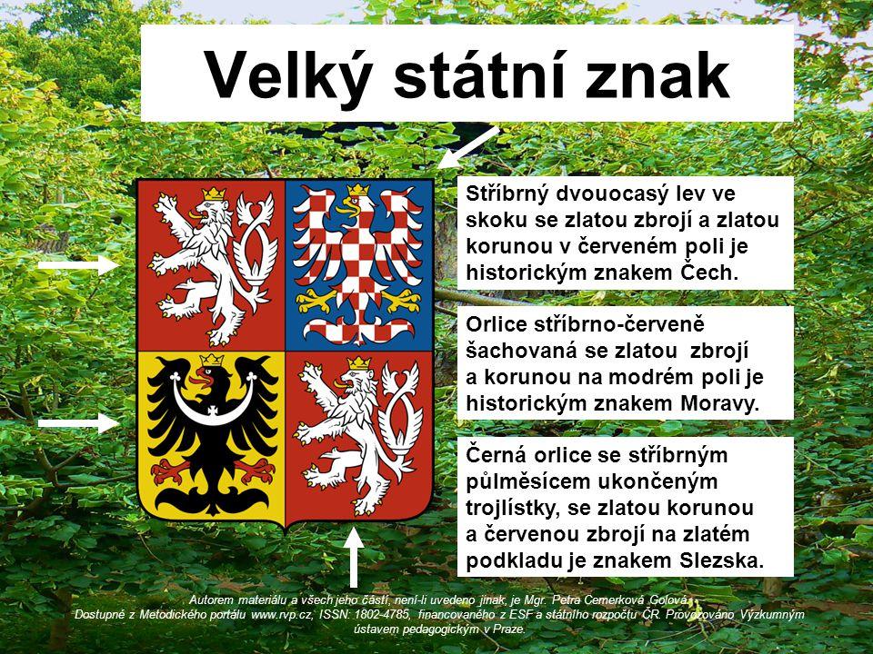Velký státní znak Autorem materiálu a všech jeho částí, není-li uvedeno jinak, je Mgr. Petra Cemerková Golová. Dostupné z Metodického portálu www.rvp.
