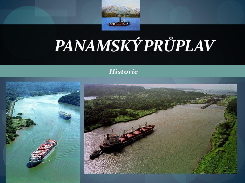 Historie PANAMSKÝ PRŮPLAV