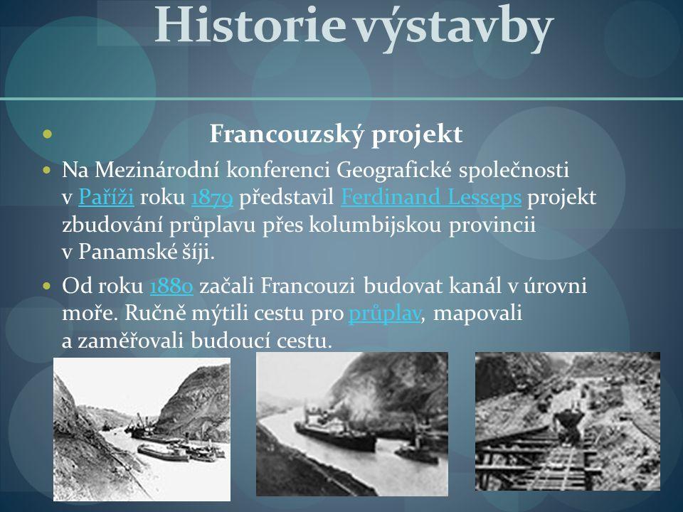 Historie výstavby Francouzský projekt Na Mezinárodní konferenci Geografické společnosti v Paříži roku 1879 představil Ferdinand Lesseps projekt zbudov