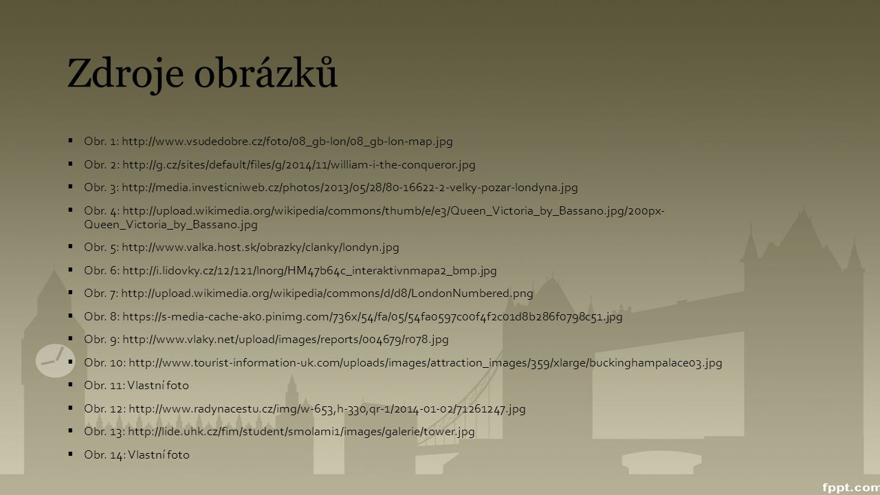 Zdroje obrázků  Obr.1: http://www.vsudedobre.cz/foto/08_gb-lon/08_gb-lon-map.jpg  Obr.