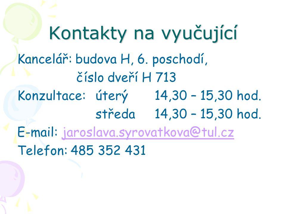 Kontakty na vyučující Kancelář: budova H, 6.