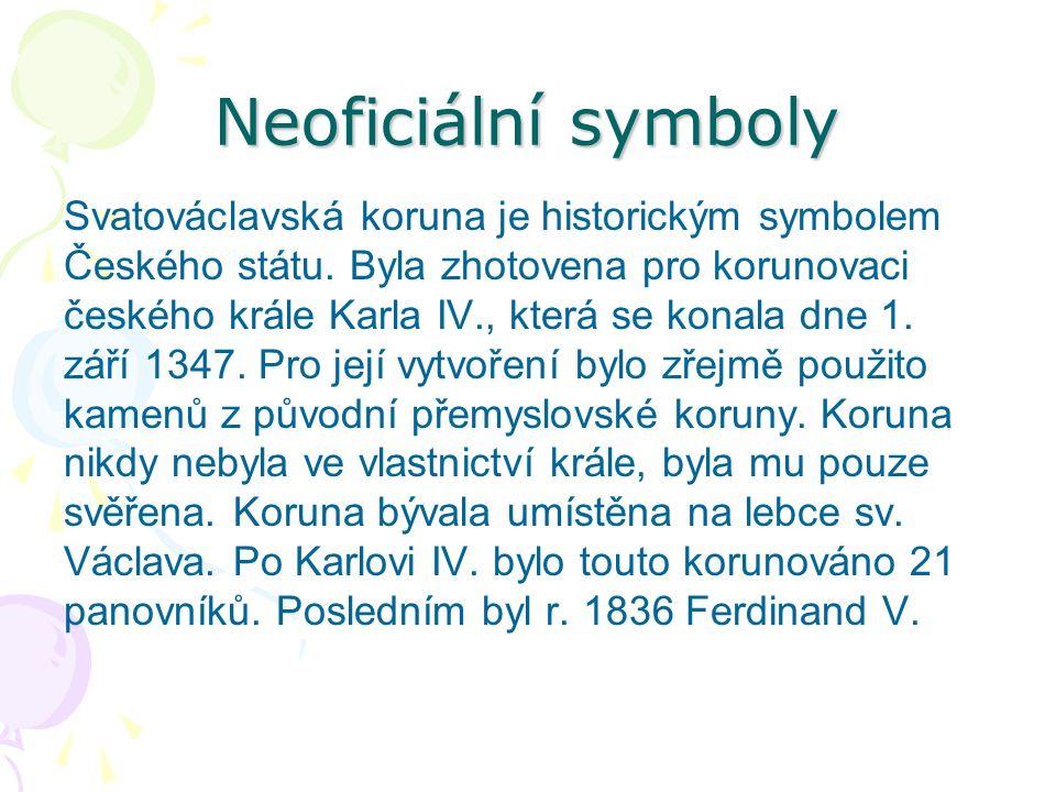 Neoficiální symboly Svatováclavská koruna je historickým symbolem Českého státu.