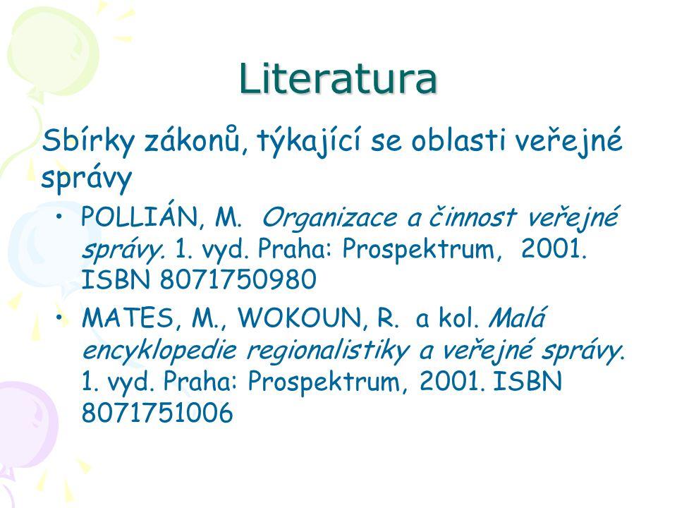 Literatura Sbírky zákonů, týkající se oblasti veřejné správy POLLIÁN, M.