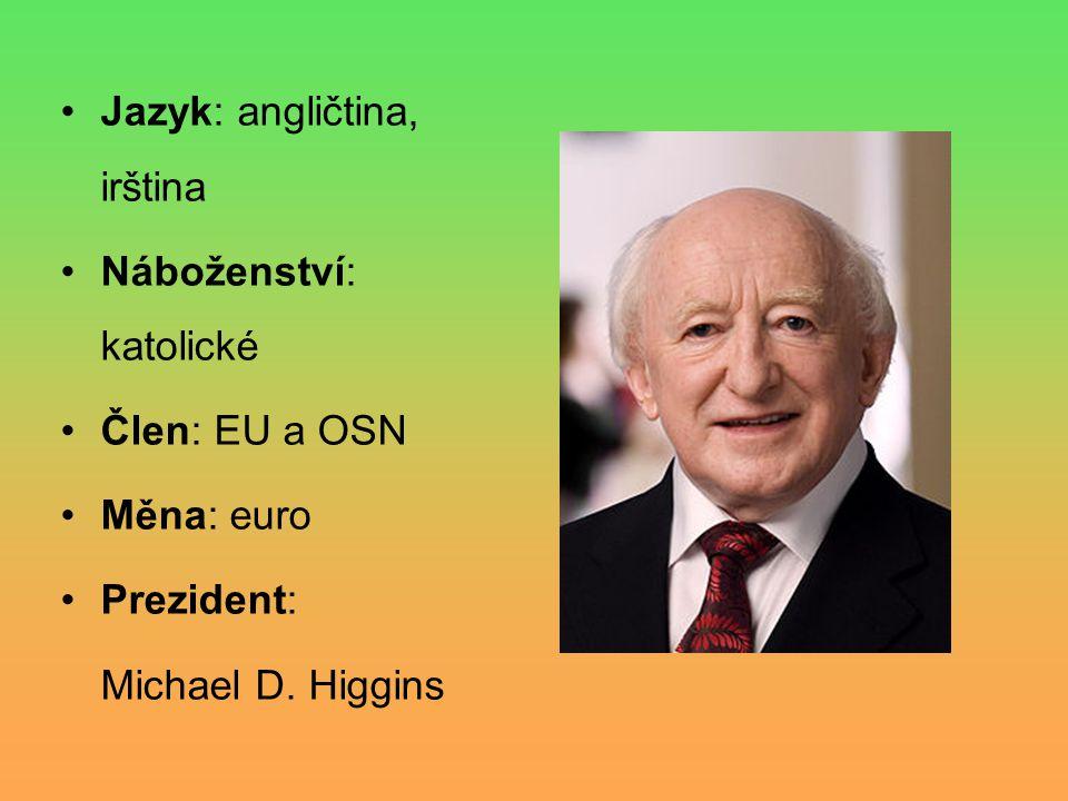 Jazyk: angličtina, irština Náboženství: katolické Člen: EU a OSN Měna: euro Prezident: Michael D. Higgins