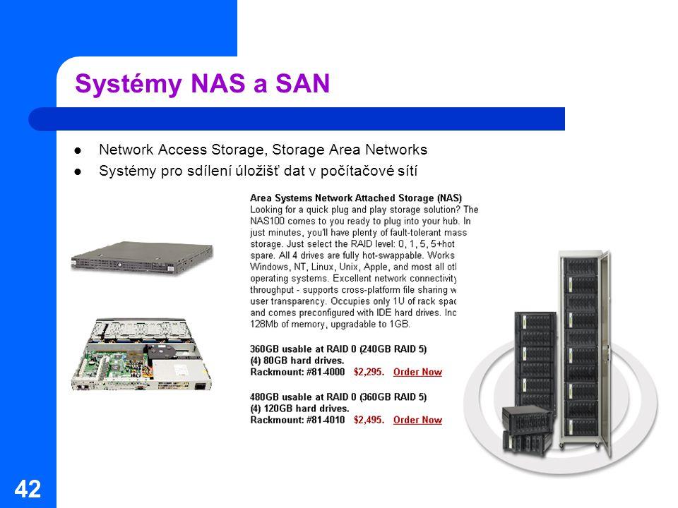 42 Systémy NAS a SAN Network Access Storage, Storage Area Networks Systémy pro sdílení úložišť dat v počítačové sítí