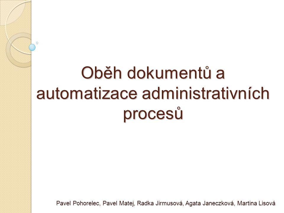 Oběh dokumentů Tok dokumentů mezi různými pracovníky ve firmě ale i mimo firmu Používá ho každá firma Elektronický X tištěný oběh Elektronický oběh dokumentů je ve velkých firmách nutností a v malých firmách výhodou