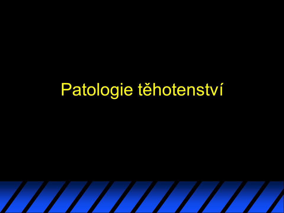 Patologie těhotenství