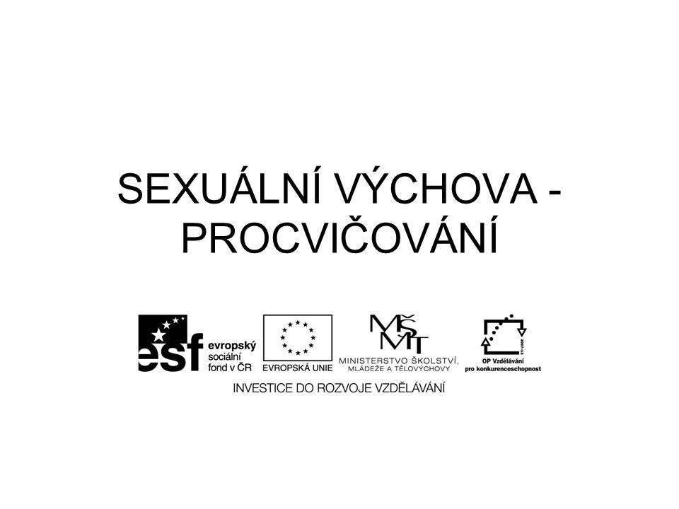 SEXUÁLNÍ VÝCHOVA - PROCVIČOVÁNÍ