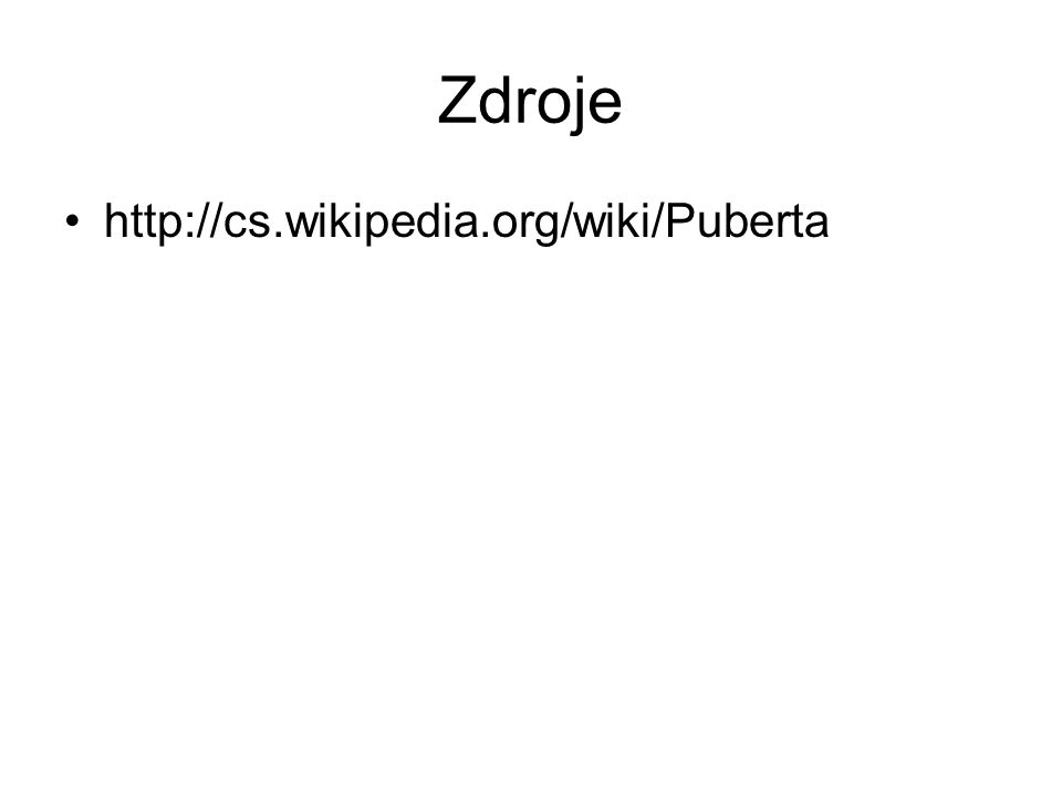 Zdroje http://cs.wikipedia.org/wiki/Puberta