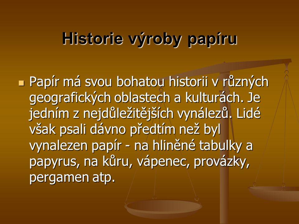 Historie výroby papíru Papír má svou bohatou historii v různých geografických oblastech a kulturách. Je jedním z nejdůležitějších vynálezů. Lidé však