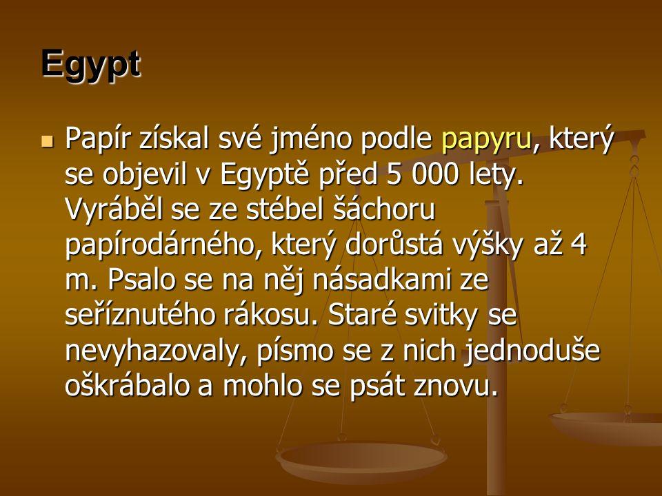 Egypt Papír získal své jméno podle papyru, který se objevil v Egyptě před 5 000 lety. Vyráběl se ze stébel šáchoru papírodárného, který dorůstá výšky