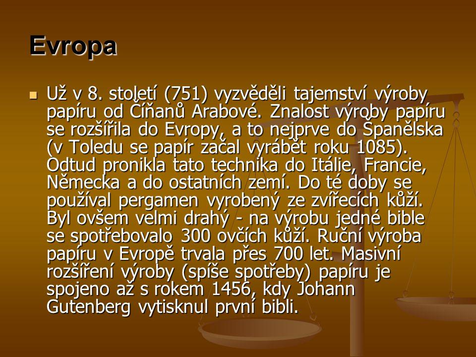 Evropa Už v 8. století (751) vyzvěděli tajemství výroby papíru od Číňanů Arabové. Znalost výroby papíru se rozšířila do Evropy, a to nejprve do Španěl