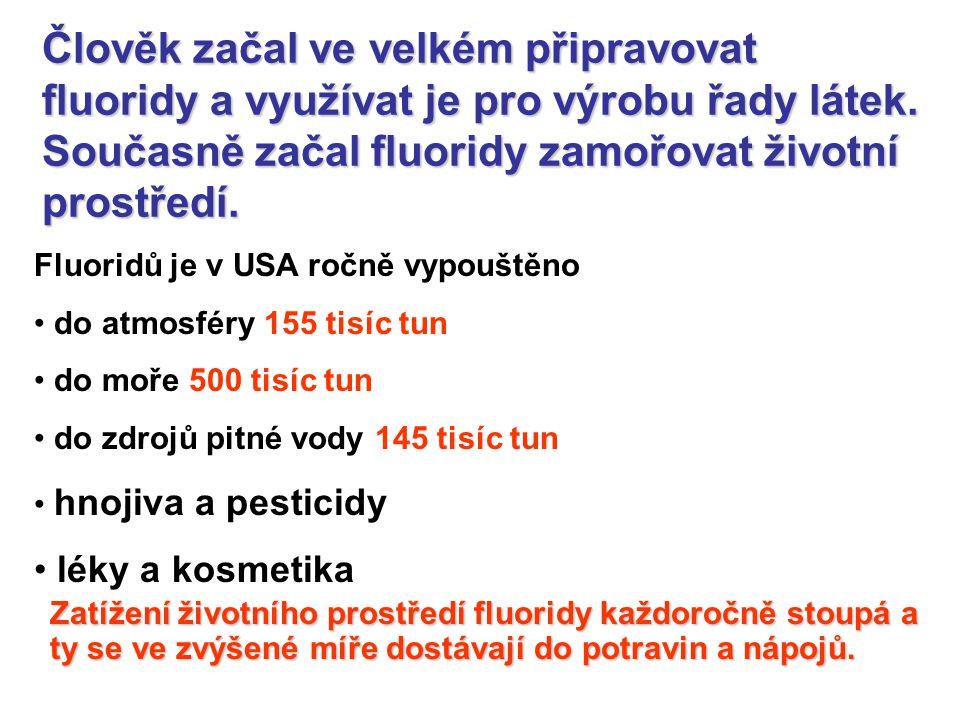 V některých oblastech Číny, Indie a Turecka, kde je vysoký obsah fluoridů v pitné vodě Až u 86 % dětí se vyskytuje dentální fluoróza (v USA 46%)  9 milionů obyvatel trpí skeletální fluorózou