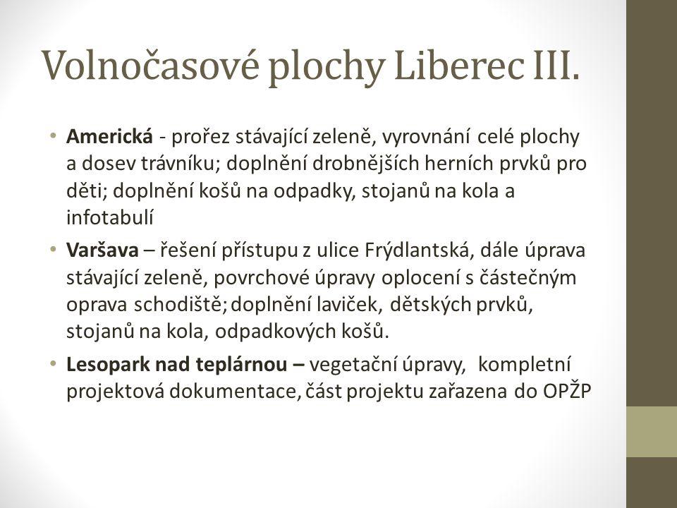 Volnočasové plochy Liberec III. Americká - prořez stávající zeleně, vyrovnání celé plochy a dosev trávníku; doplnění drobnějších herních prvků pro dět