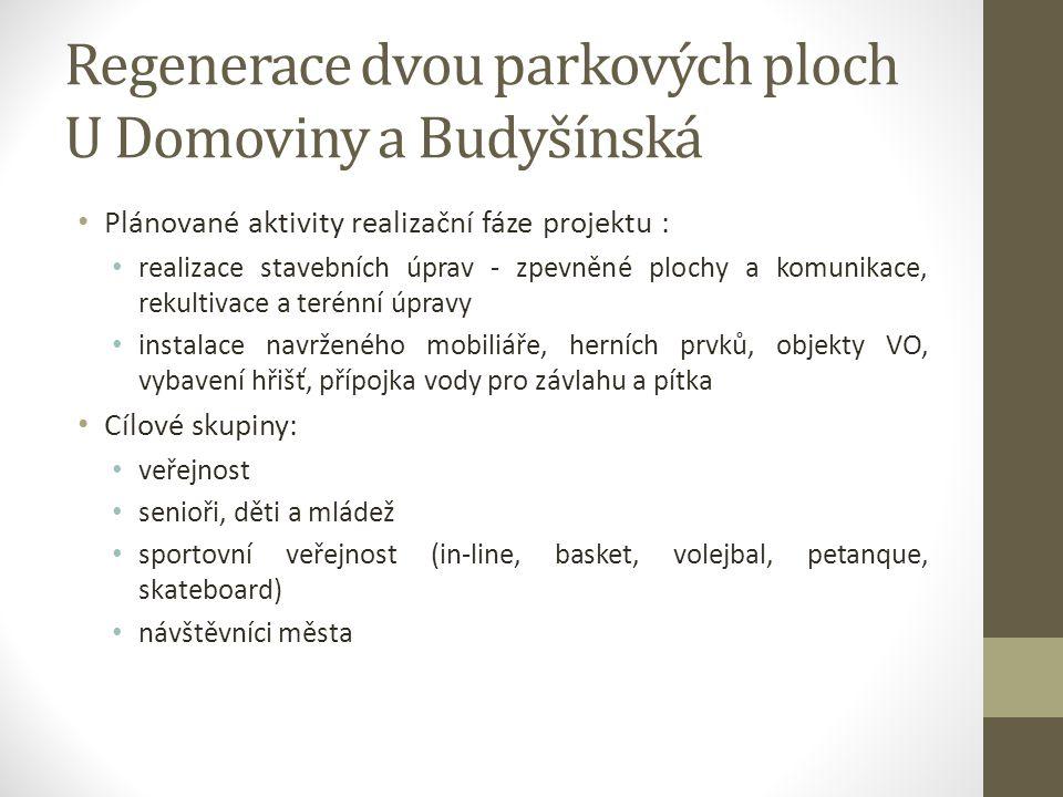 Regenerace dvou parkových ploch U Domoviny a Budyšínská Plánované aktivity realizační fáze projektu : realizace stavebních úprav - zpevněné plochy a k