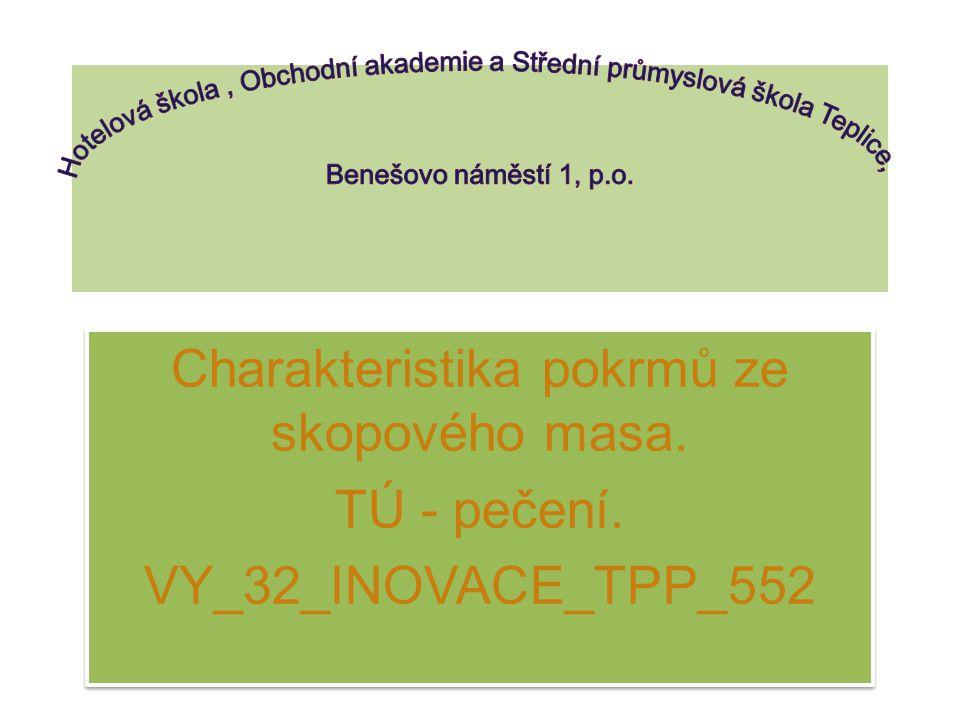 Charakteristika pokrmů ze skopového masa. TÚ - pečení. VY_32_INOVACE_TPP_552 Charakteristika pokrmů ze skopového masa. TÚ - pečení. VY_32_INOVACE_TPP_