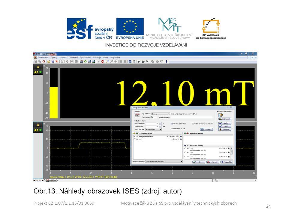 Projekt CZ.1.07/1.1.16/01.0030 Motivace žáků ZŠ a SŠ pro vzdělávání v technických oborech 24 Obr.13: Náhledy obrazovek ISES (zdroj: autor)