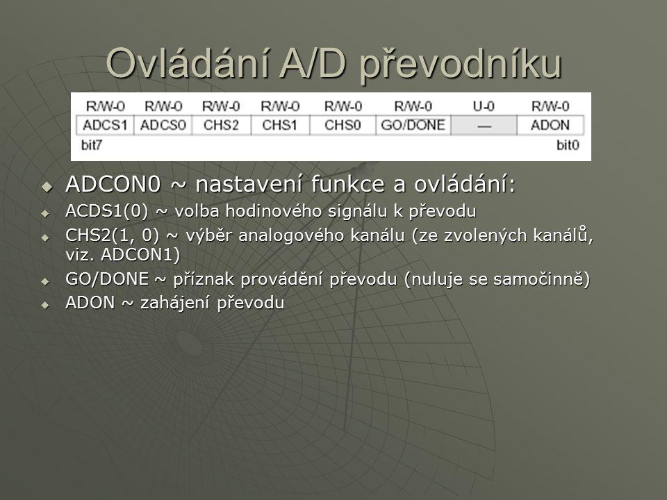 Ovládání A/D převodníku AAAADCON0 ~ nastavení funkce a ovládání: AAAACDS1(0) ~ volba hodinového signálu k převodu CCCCHS2(1, 0) ~ výběr an