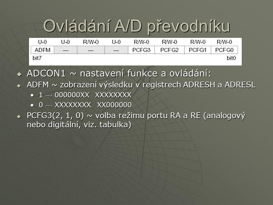 AAAADCON1 ~ nastavení funkce a ovládání: AAAADFM ~ zobrazení výsledku v registrech ADRESH a ADRESL 1  000000XX XXXXXXXX 0  XXXXXXXX XX000000